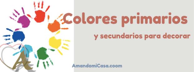 Colores primarios y secundarios para decorar