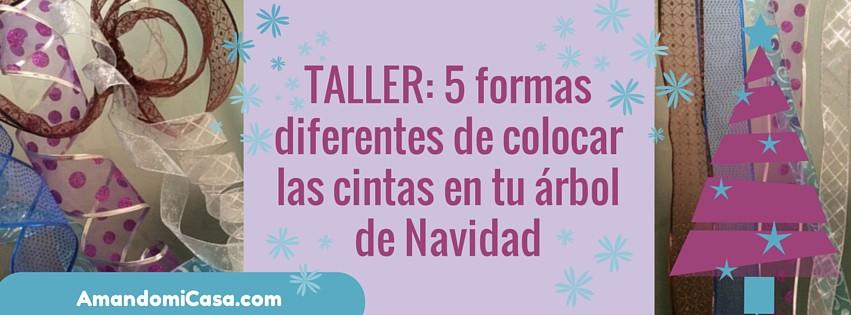 Taller 5 formas diferentes de colocar las cintas en tu - Cintas para arbol de navidad ...