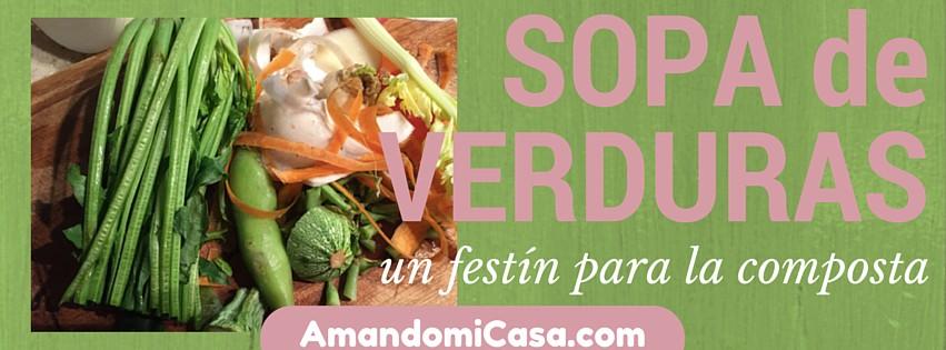 Sopa de verduras_ un festín para la composta