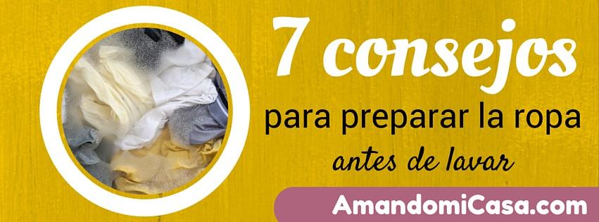 7 consejos para prepara la ropa antes de lavar